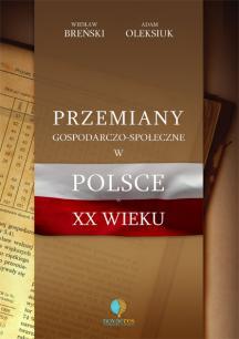 Przemiany gospodarczo-społeczne w Polsce w XX wieku