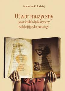 Utwór muzyczny jako środek dydaktyczny na lekcji języka polskiego