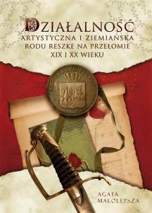 Działalność artystyczna i ziemiańska rodu Reszke na przełomie XIX i XX wieku