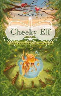 Cheeky Elf i poszukiwania zaginionego elfiego skarbu