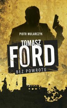 Tomasz Ford. Bez powrotu