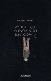 Wątki religijne w twórczości Emila Ciorana