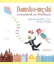 Damsko-męski przewodnik po Wrocławiu