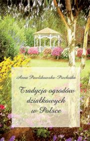 Tradycja ogrodów działkowych w Polsce — Anna Pawlikowska-Piechotka