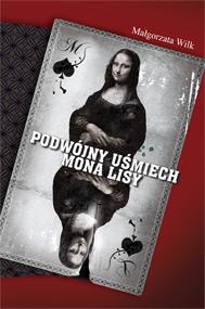 Podwójny uśmiech Mona Lisy — Małgorzata Wilk