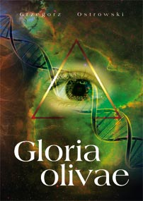 Gloria Olivae — Grzegorz Ostrowski