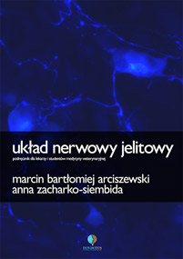 Układ nerwowy jelitowy — Marcin Bartłomiej Arciszewski, Anna Zacharko-Siembida