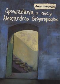 Opowiadania z ulicy Alexandros Grigoropoulos — Oskar Szwabowski