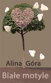 Białe motyle — Alina Góra
