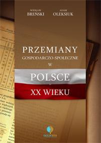 Przemiany gospodarczo-społeczne w Polsce w XX wieku — Wiesław Breński, Adam Oleksiuk