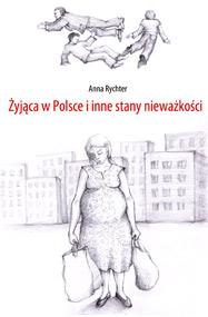 Żyjąca w Polsce i inne stany nieważkości — Anna Rychter