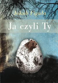 Ja czyli Ty — Jakub Figuła