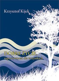 Dobre życie, superżywność dla wszystkich — Krzysztof Kijek