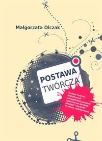 Postawa twórcza — Małgorzata Olczak
