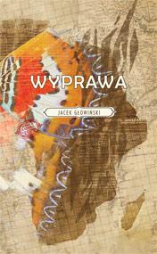 Wyprawa — Jacek Głowiński