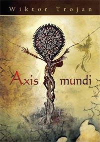 Axis mundi — Wiktor Trojan
