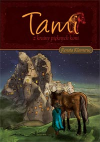 Tami z Krainy Pięknych Koni Tom I — Renata Klamerus