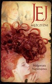 Jej mężczyźni — Małgorzata Napierajowa
