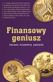 Finansowy geniusz. Polska filozofia sukcesu — Daniel Wilczek