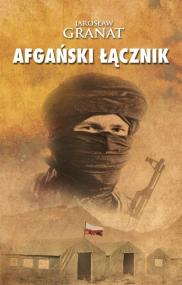 Afgański łącznik — Jarosław Granat