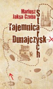Tajemnica Starych Dunajczysk — Mariusz Jaksa Czoba
