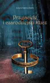 Przyjaciele i czarodziejski klucz — Justyna Ewelina Depta