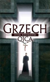 Grzech ojca — Daniel Radziejewski