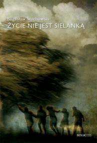 Życie nie jest sielanką — Bogusław Stachowski