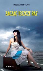 Zacząć jeszcze raz — Magdalena Dziuma