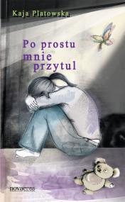 Po prostu mnie przytul — Kaja Platowska