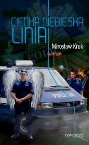Cienka niebieska linia — Mirosław Kruk