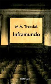 Inframundo — M.A. Trzeciak