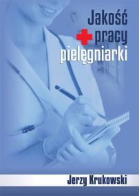 Jakość pracy pielęgniarki — Jerzy Krukowski