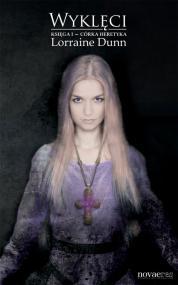 Wyklęci. Księga I - córka heretyka — Lorraine Dunn