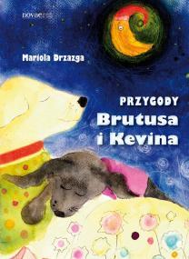 Przygody Brutusa i Kevina — Mariola Drzazga