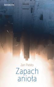 Zapach anioła — Jan Piekło