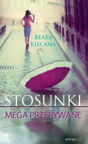 Stosunki mega przerywane — Beata Kiecana