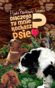 Dlaczego ty mnie kochasz, psie? — Hanka Paluśkiewicz