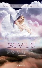 Sevile. Magia imiłość — Marta Dąbkowska