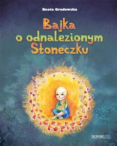 Bajka o odnalezionym słoneczku — Beata Gradowska