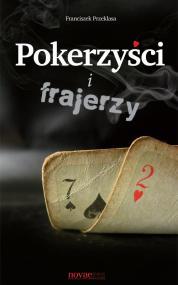 Pokerzyści i frajerzy — Franciszek Przeklasa