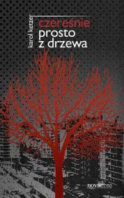 Czereśnie prosto z drzewa — Karol Ketzer