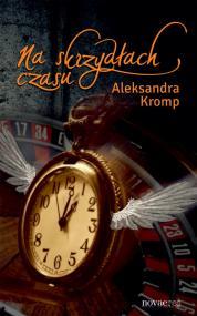 Na skrzydłach czasu — Aleksandra Kromp