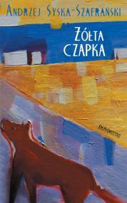 Żółta czapka — Andrzej Syska-Szafrański