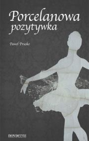 Porcelanowa pozytywka — Paweł Prusko