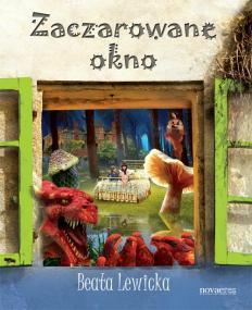 Zaczarowane okno — Beata Lewicka