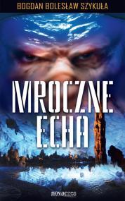 Mroczne echa — Bogdan Bolesław Szykuła