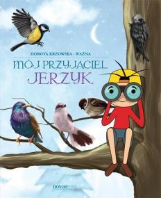 Mój przyjaciel jerzyk — Dorota Krzowska-Ważna