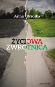 Życiowa zwrotnica — Anna Brzóska