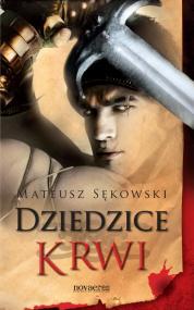Dziedzice krwi — Mateusz Sękowski